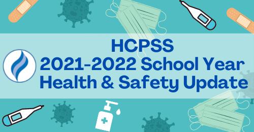 HCPSS 2021-2022 School Year Health & Safety Update